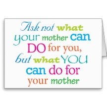 ask_not_what_your_mother_can_do_for_you_card-r3adad7d34d8d4bb69ca63090eef73cb2_xvuak_8byvr_216
